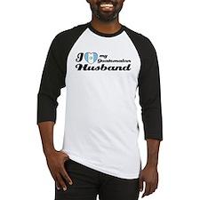 I love my Guatemalan Husband Baseball Jersey