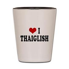Love I Thaiglish Shot Glass