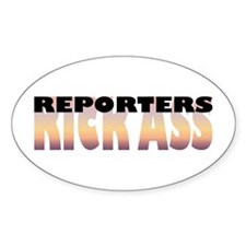 Reporters Kick Ass Oval Decal
