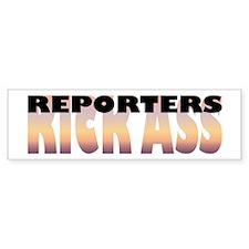 Reporters Kick Ass Bumper Bumper Sticker