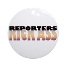 Reporters Kick Ass Ornament (Round)