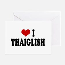 Love I Thaiglish Greeting Cards