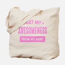 I Get My Awesomeness From My Aunt Tote Bag