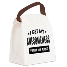 I Get My Awesomeness From My Aunt Canvas Lunch Bag
