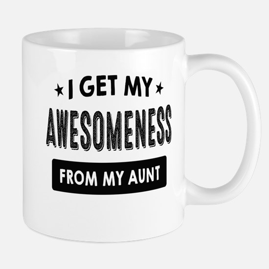 I Get My Awesomeness From My Aunt Mugs