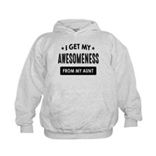 I Get My Awesomeness From My Aunt Hoodie