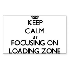 Keep Calm by focusing on Loading Zone Decal