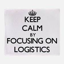 Keep Calm by focusing on Logistics Throw Blanket