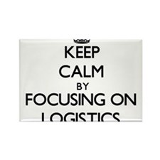 Keep Calm by focusing on Logistics Magnets