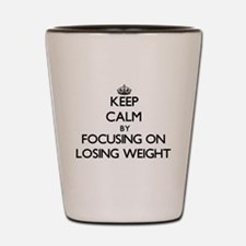 Keep Calm by focusing on Losing Weight Shot Glass