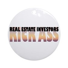 Real Estate Investors Kick Ass Ornament (Round)