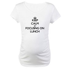 Keep Calm by focusing on Lunch Shirt