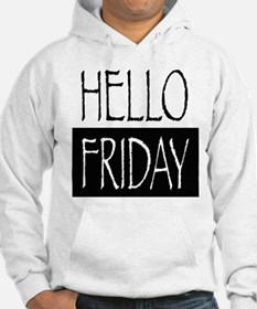 Hello Friday Hoodie