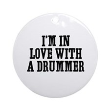 I'm in love with a drummer Ornament (Round)