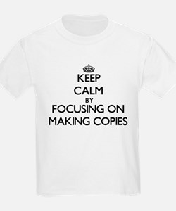Keep Calm by focusing on Making Copies T-Shirt