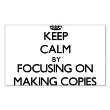 Keep Calm by focusing on Making Copies Decal