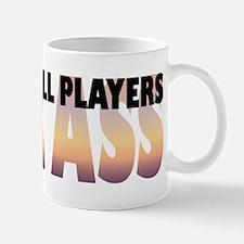 Racquetball Players Kick Ass Mug