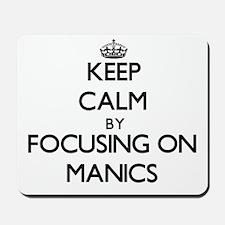 Keep Calm by focusing on Manics Mousepad