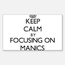 Keep Calm by focusing on Manics Decal