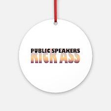 Public Speakers Kick Ass Ornament (Round)