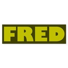 FRED! Fred Thompson Bumper Bumper Sticker