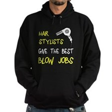 Hairstylists give the best blow jobs Hoodie