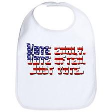 Vote early. Vote often. Just vote. Bib