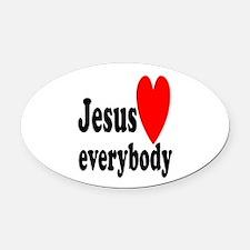Jesus loves everybody Oval Car Magnet