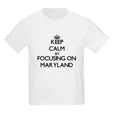 Keep Calm by focusing on Maryland T-Shirt