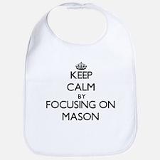 Keep Calm by focusing on Mason Bib
