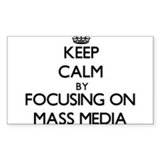 Keep Calm by focusing on Mass Media Decal