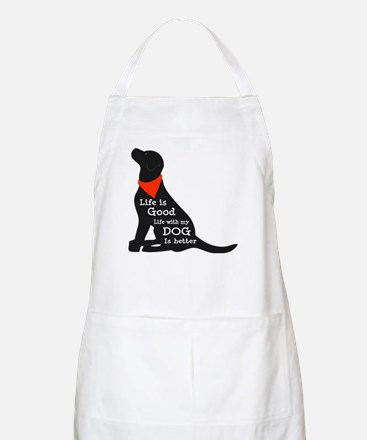 Life with My Dog is Better Apron