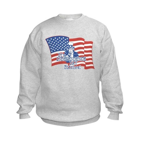 It's Independence Day Bitches! Kids Sweatshirt
