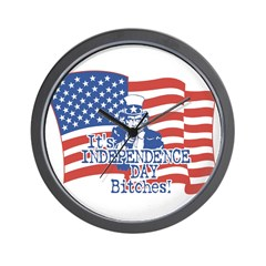 It's Independence Day Bitches! Wall Clock