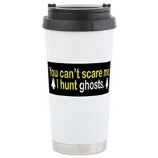 Unique You can't scare me Travel Mug