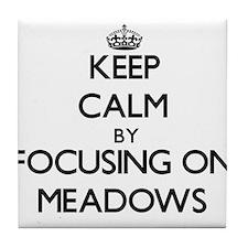 Keep Calm by focusing on Meadows Tile Coaster
