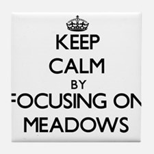 Keep Calm by focusing on Meadows Tile Coaster