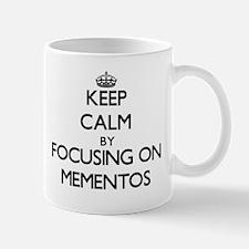 Keep Calm by focusing on Mementos Mugs