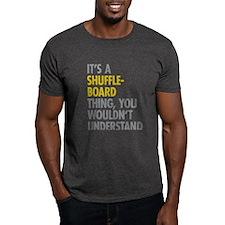 Its A Shuffleboard Thing T-Shirt