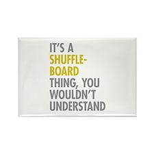 Its A Shuffleboard Thing Rectangle Magnet