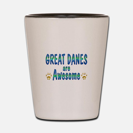 Great Danes are Awesome Shot Glass