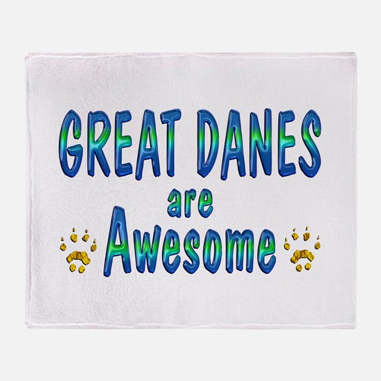 Great Danes are Awesome Throw Blanket