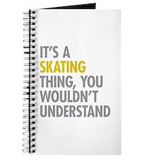 Its A Skating Thing Journal