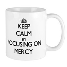 Keep Calm by focusing on Mercy Mugs