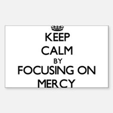 Keep Calm by focusing on Mercy Decal