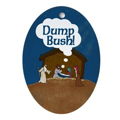 "Jesus Says ""Dump Bush!"" Oval Ornament"