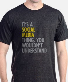 Its A Social Media Thing T-Shirt