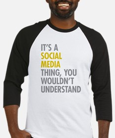 Its A Social Media Thing Baseball Jersey