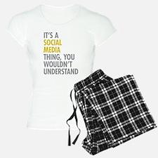 Its A Social Media Thing Pajamas