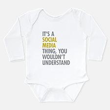 Its A Social Media Thi Long Sleeve Infant Bodysuit